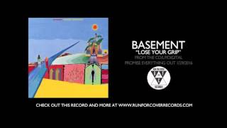 Watch Basement Lose Your Grip video