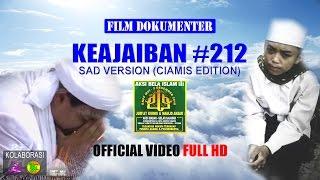 KEAJAIBAN 212 SAD VERSION Film Dokumenter Edisi Mujahid Ciamis Official Video Full HD