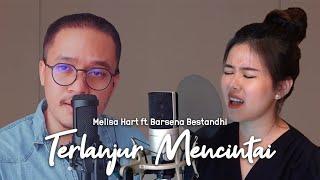 Terlanjur Mencinta - Lyodra, Tiara, Ziva (Melisa Hart ft. Barsena Bestandhi DUET COVER)