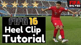 FIFA 16 Skills Tutorial: Heel Clip Tips