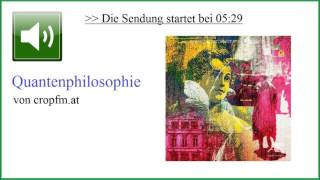 Quantenphilosophie: Was ist Bewusstsein / objektive Realität ☆ Ulrich Warnke, bei cropfm