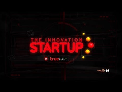 The Innovation Startup by True Digital Park (EP.01)