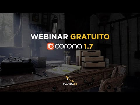 Webinar Novedades de Corona Renderer 1.7 - (Repetición)