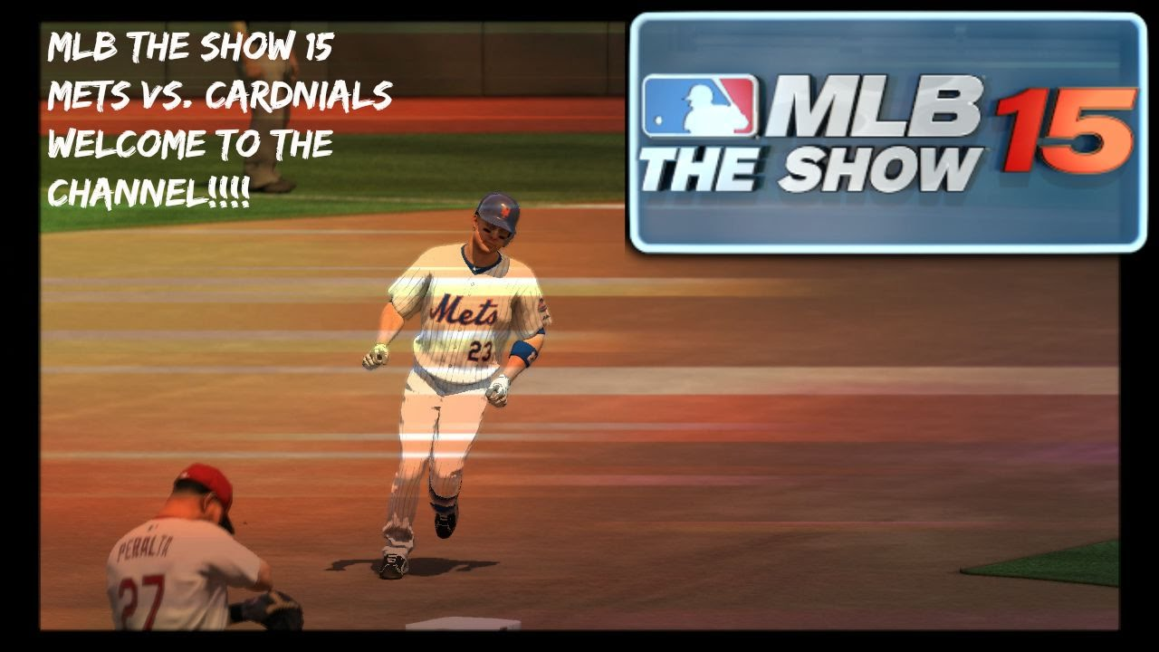 MLB The Show 15 Mets vs Cardinals Welcome to the Channel!!!! - YouTube