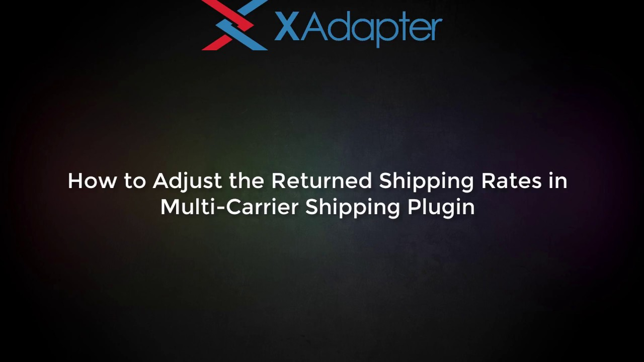 How to Adjust the Returned Shipping Rates in Multi-Carrier Shipping Plugin?