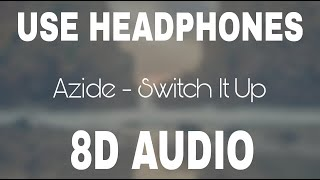 Azide - Switch It Up (8D BASS BOOSTED) Resimi