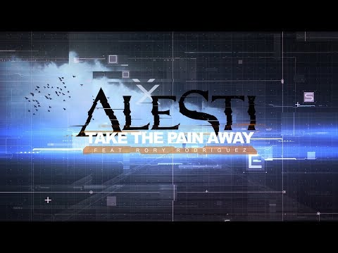 ALESTI Ft. Rory Rodriguez - Take The Pain Away (Official Lyric Video)