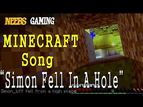 MINECRAFT SONG  Simon Fell In A Hole