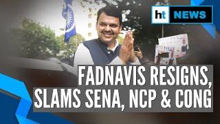Devendra Fadnavis resigns as Maharashtra CM, slams Sena, NCP & Congress