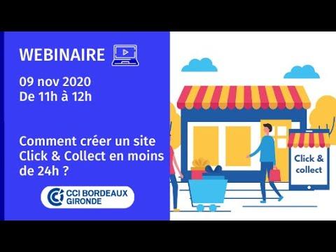 Webinaire CCI Bordeaux Gironde - Comment créer un site Click & Collect en moins de 24h ?