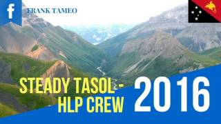 Steady Tasol - PNG Latest Music ( HLP Crew)