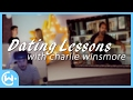 DATING LESSONS with charliewinsmore