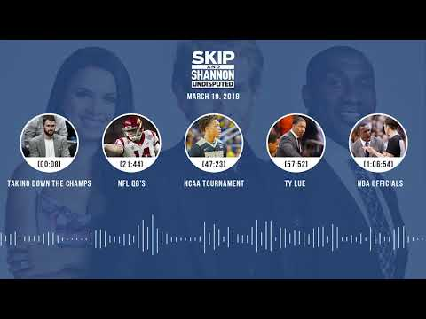 UNDISPUTED Audio Podcast (3.19.18) with Skip Bayless, Shannon Sharpe, Joy Taylor | UNDISPUTED