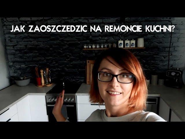 Jak zaoszczędzić na remoncie kuchni?