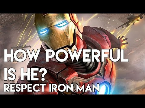 How Powerful is He? RESPECT: Iron Man