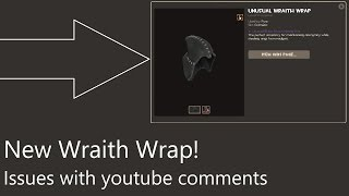 New Wraith Wrap! Issues with youtube comments - Update