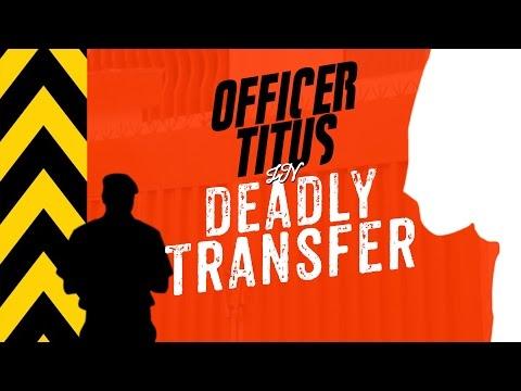 Video (skit): Officer Titus – Deadly Transfer