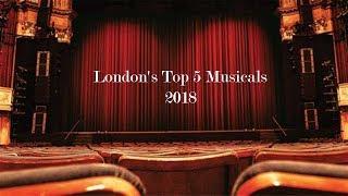 London's Top 5 Musicals 2018