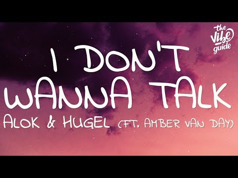 Alok & Hugel - I Don't Wanna Talk (Lyrics) Ft. Amber Van Day