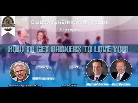 067: How to Get Bankers to Love You