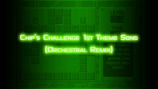 Download Chip's Challenge 1st Theme Song (Orchestral Remix)