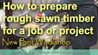 How to prepare rough sawn timber