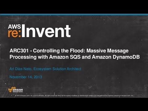 Massive Message Processing with Amazon SQS and Amazon DynamoDB (ARC301) | AWS re:Invent 2013