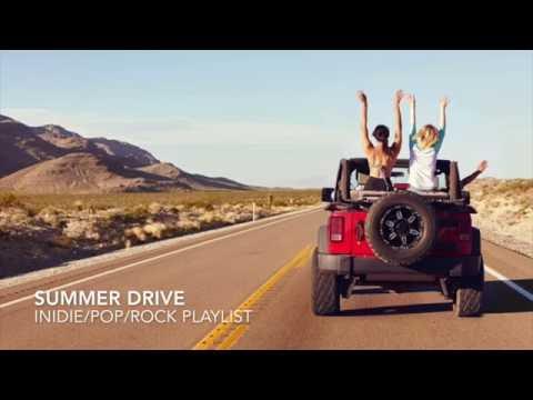 SUMMER DRIVE 2016 PLAYLIST (INDIE POP / ELECTRO POP ALTERNATIVE MUSIC)