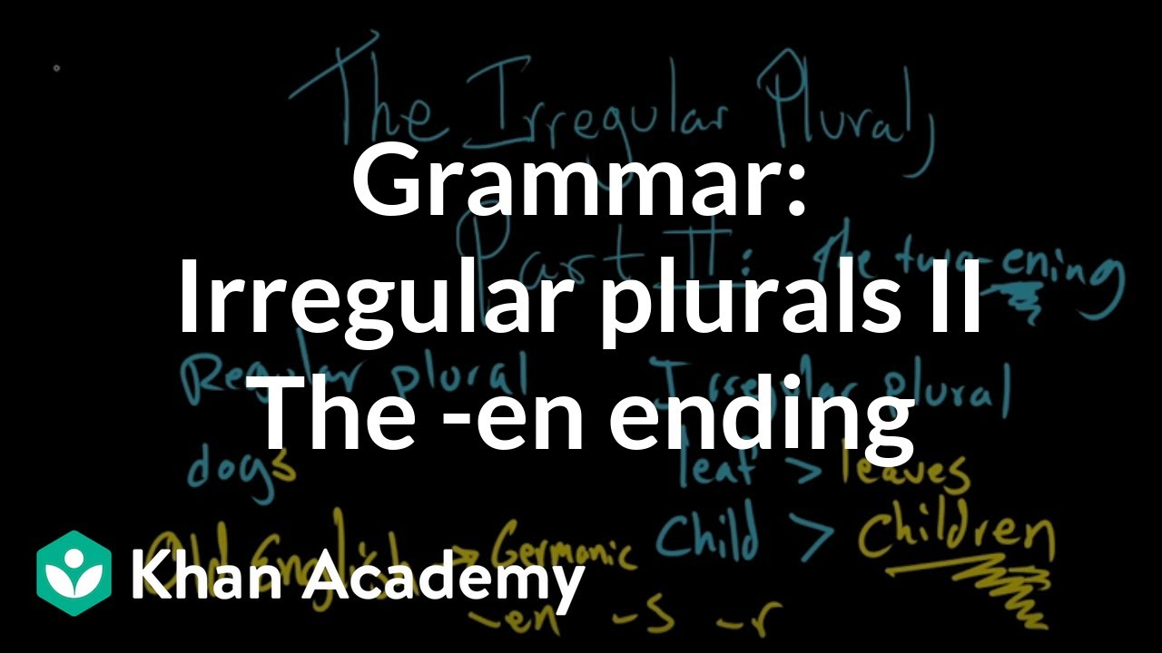 Irregular plural nouns – words that end in -en (video