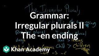 Irregular Plural Nouns, Part II | The Parts Of Speech | Grammar | Khan Academy
