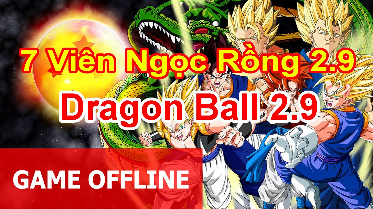 Game 7 viên ngọc rồng 2.9 - Dragon Ball 2.9 (Bản Mới)