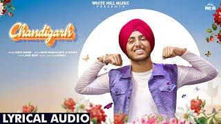 Chandigarh Lyrical Audio Arsh Gahir New Punjabi Song 2019 White Hill Music
