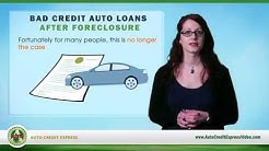 Bad Credit Auto Loans After Foreclosure