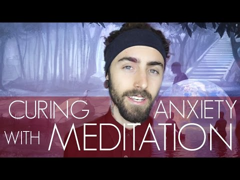 Curing Anxiety with Meditation! (Healing the Mind)