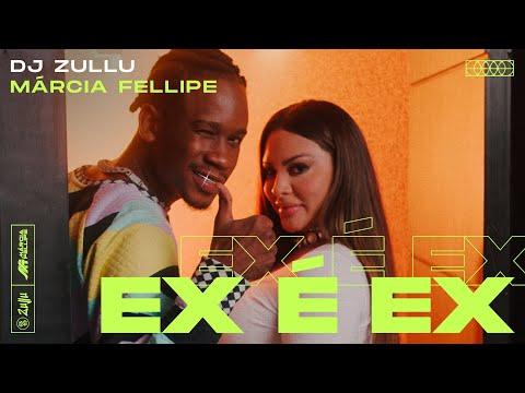 DJ Zullu, Márcia Fellipe – Ex É Ex