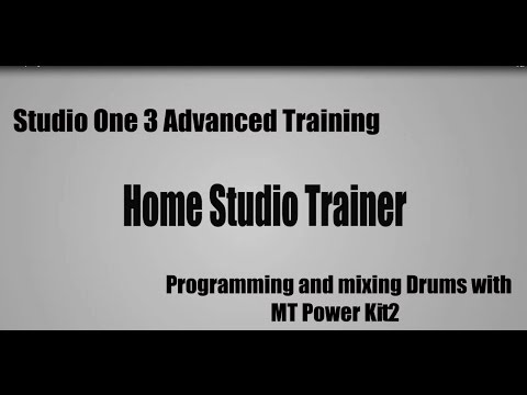 Programming and mixing drums with MT Power Kit2 - Studio One Advanced Training