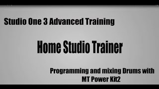 Gambar cover Programming and mixing drums with MT Power Kit2 - Studio One Advanced Training
