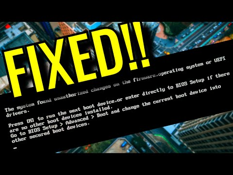 FIXED!!  The system found unauthorized changes on the firmware, operating system, or UEFI drivers.