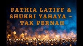 Tak Pernah - Fathia Latiff & Shukri Yahaya (LIRIK)