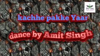 New song parmish Verma kachhe pakke Yaar dance by Amit