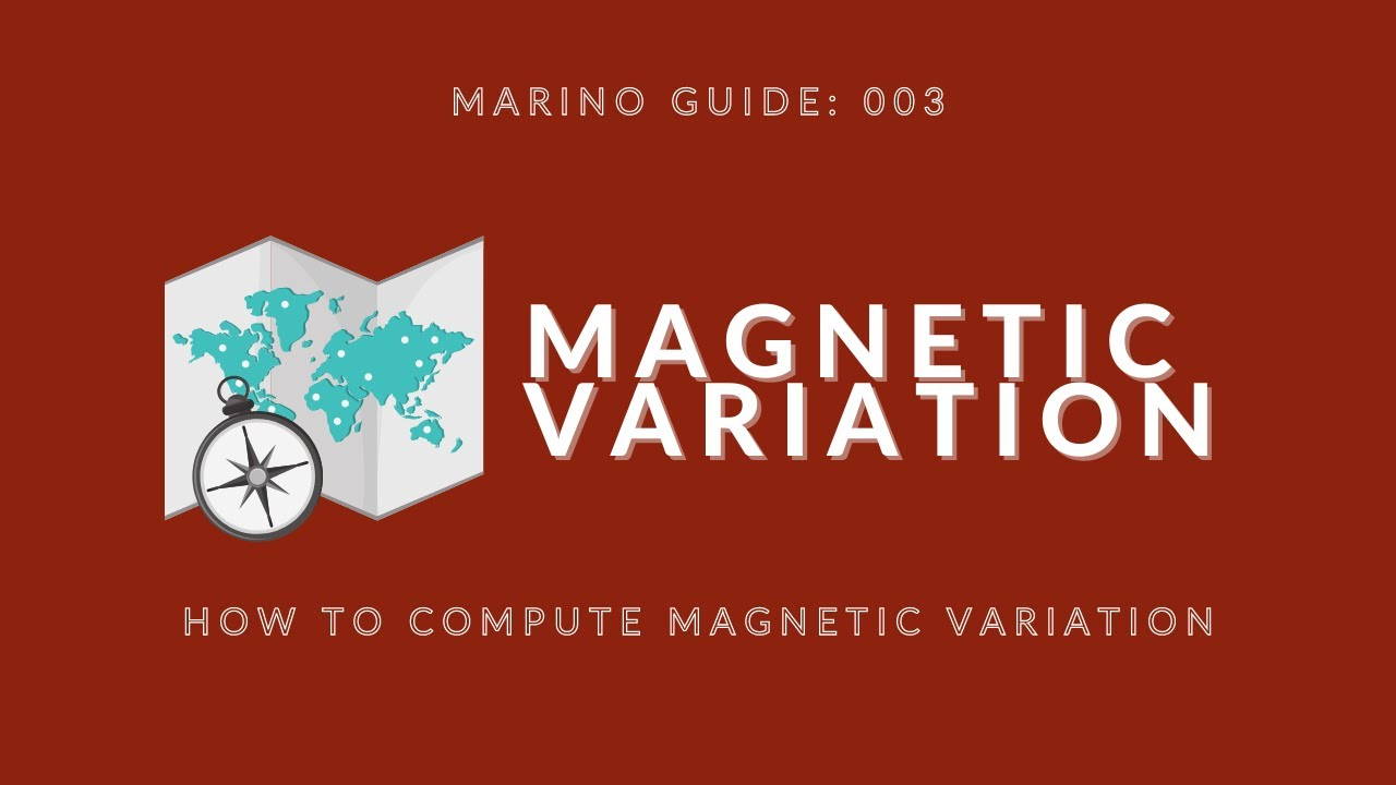Magnetic Variation (How to compute Magnetic Variation) | Marino Guide 003