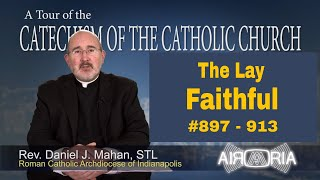 Tour of the Catechism #27 - The Lay Faithful