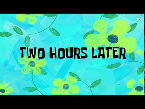 Two Hours Later | SpongeBob Time Card #25