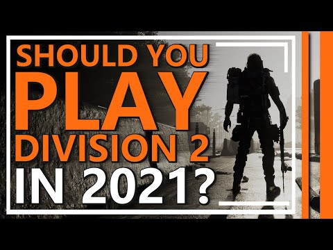 Should you Play The Division 2 in 2021? | The Division 2