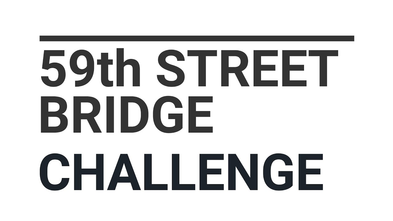 Take the 59th Street Bridge Challenge