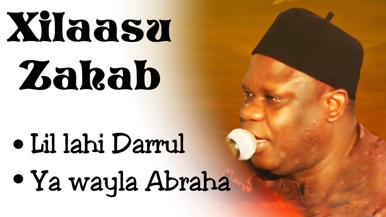 ÉCOUTER Xilaasu Zahab : Lil laahi darrul – Ya wayla abraha _ Doudou K MBAYR