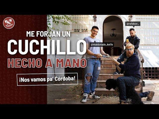 ME FORJAN UN CUCHILLO HECHO A MANO *¡Nos vamos pa' Córdoba!*