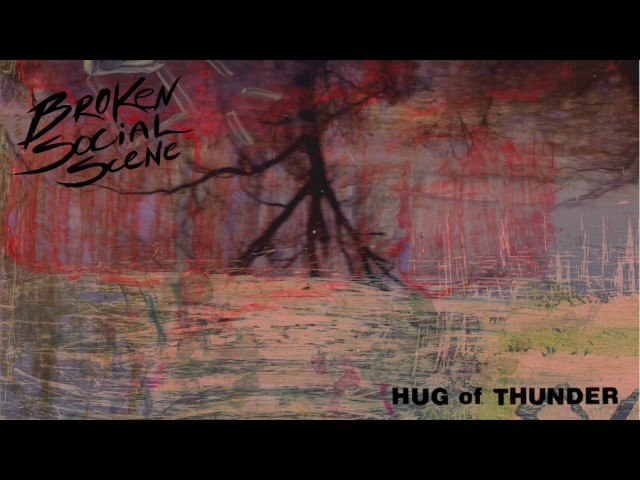 Broken Social Scene - Hug Of Thunder (Official Audio)