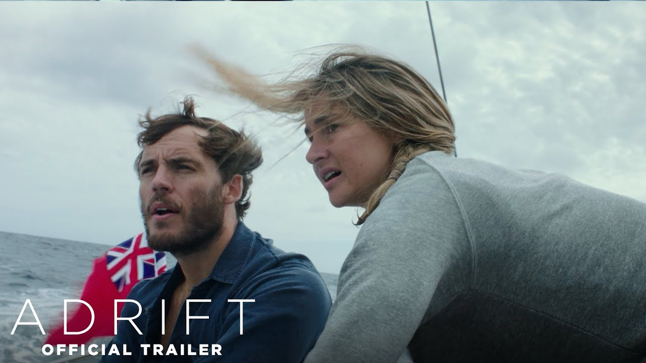 Adrift Official Trailer Now In Theaters