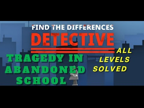 Tragedy In Abandoned School | Find The Differences:The Detective | Solutions for all levels | 1 - 10